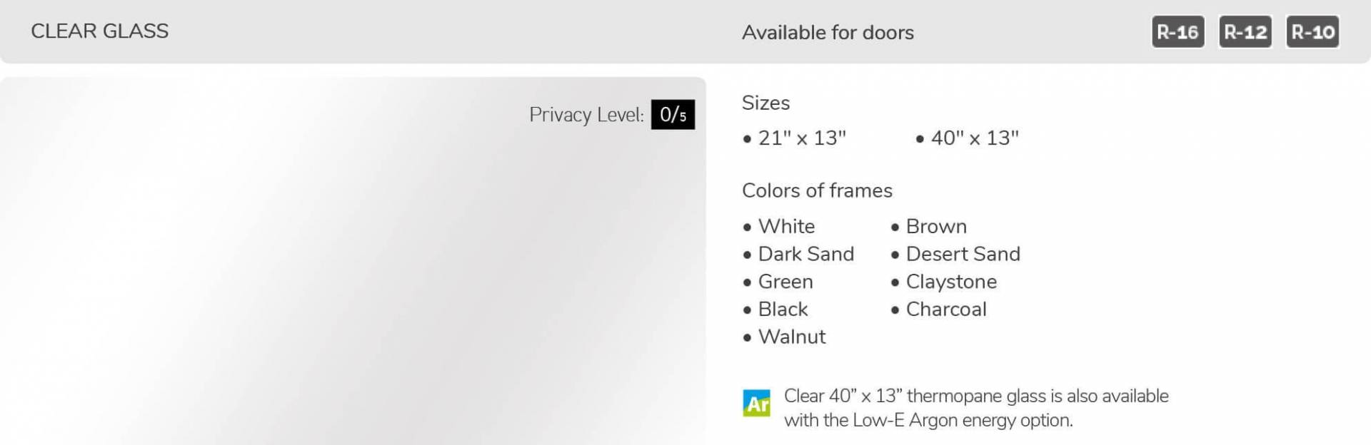 Clear glass, 21' x 13' and 40' x 13', available for doors R-16, R-12 and R-10
